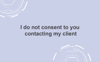 I do not consent to you contacting my client